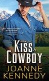 How to Kiss a Cowboy (Cowboys of Decker Ranch, #2)