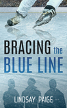 Bracing the Blue Line by Lindsay Paige