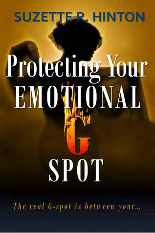 Protecting Your Emotional G-spot