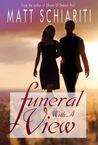 Funeral with a View by Matt Schiariti