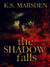 The Shadow Falls (Witch-Hun...