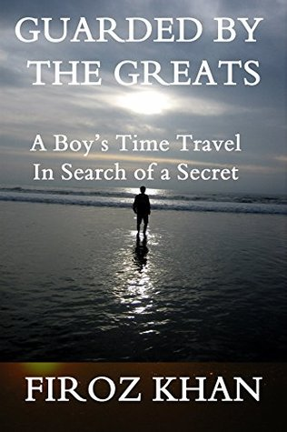 Guarded by the Greats: A Boy's Time Travel in Search of a Secret (INSPIRATIONAL Book 2)