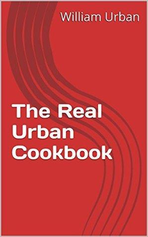 The Real Urban Cookbook