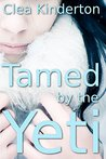 Tamed by the Yeti by Clea Kinderton