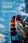 Peine perdue by Olivier Adam