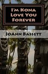 I'm Kona Love You Forever (Islands of Aloha Mystery Series #6)