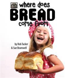 Ebook textbook downloads Where does bread come from? PDF ePub iBook by Sue Bramwell