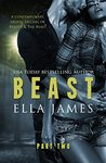 Beast, Part Two by Ella James