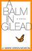 A Balm in Gilead: A Novel