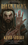 Rough Magick by Kenny Soward
