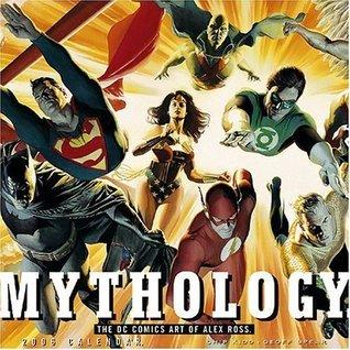 Mythology 2006 Wall Calendar: The DC Comics Art of Alex Ross