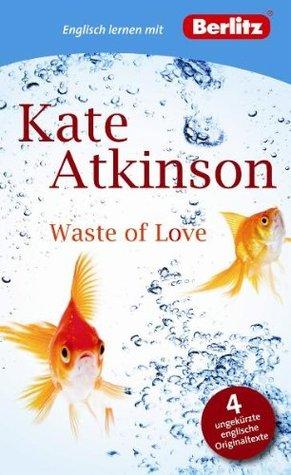 Waste of Love: Berlitz Englisch lernen mit Kate Atkinson