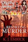 Resorting to Murder (Darcy Sweet, #11)