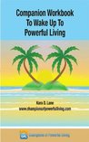 Companion Workbook to Wake Up to Powerful Living