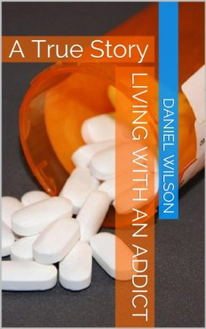 Living With an Addict: A True Story