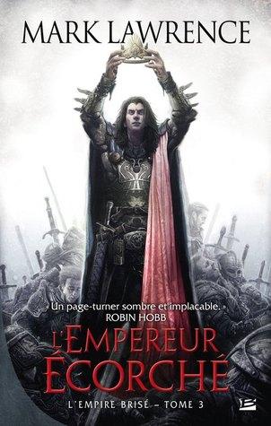 L'Empereur Écorché (L'Empire Brise, #3)