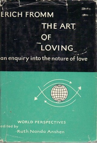 The Art of Loving: An Enquiry into the Nature of Love