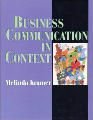 Business Communication in Context: Principles and Practice