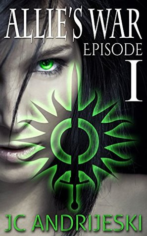 Allie's War: Episode 1 (Allie's War, #1.1)