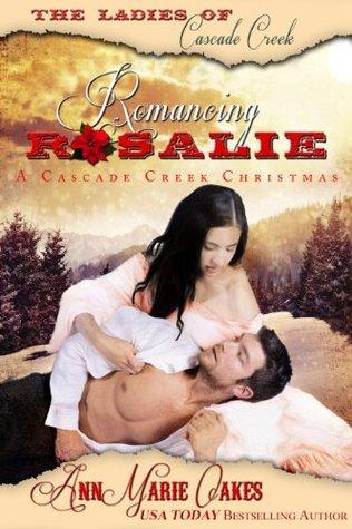 Romancing Rosalie: A Cascade Creek Christmas