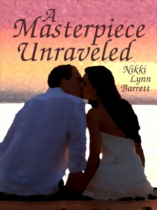 A Masterpiece Unraveled(The Masterpiece Trilogy 2)