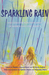 Sparkling Rain: And Other F...