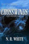 Crosswinds by N.R. White