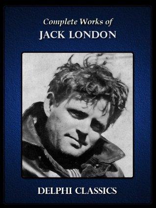 Complete Works of Jack London
