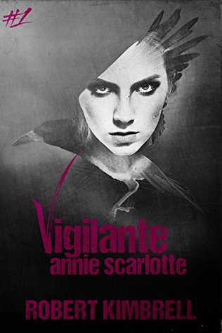 Vigilante Annie Scarlotte: Book One