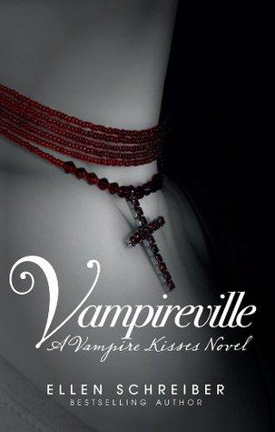 Vampire kisses 3: vampireville by Ellen Schreiber