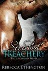 Scorched Treachery by Rebecca Ethington