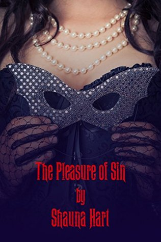 The Pleasure of Sin (Club X Series Book 1) by Shauna Hart
