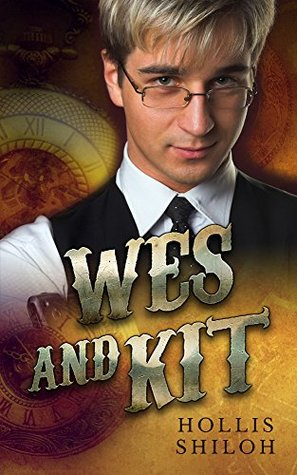 Book Review: Wes and Kit (Steampunk Mystery #1) by Hollis Shiloh