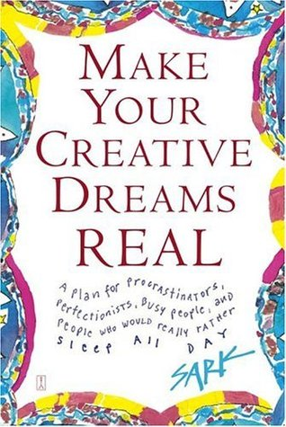 Make Your Creative Dreams Real by S.A.R.K.