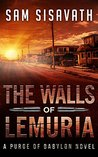The Walls of Lemuria: Keo, Part I (Purge of Babylon, #3.1)