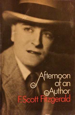 afternoon of an author a selection of uncollected stories and afternoon of an author a selection of uncollected stories and essays by f scott fitzgerald