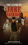 The Legend of Jake Jackson by William H. Joiner Jr.