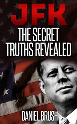 JFK: The Secret Truths Revealed