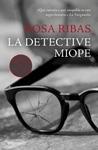La detective miope by Rosa Ribas