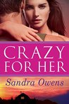 Crazy for Her (K2 Team, #1)