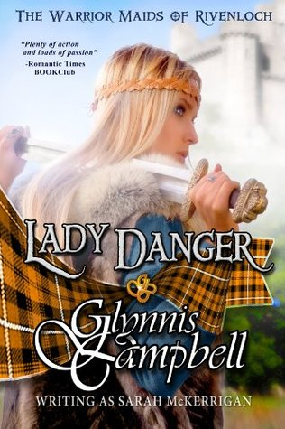 Lady Danger (The Warrior Maids of Rivenloch #1)
