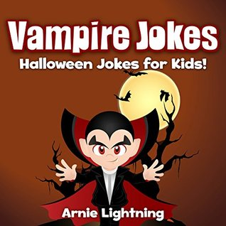 Vampire Jokes for Kids! (Halloween Joke Book): Funny Halloween ...