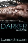 Darker Water by Lauren Stewart