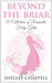 Beyond the Briar A Collection of Romantic Fairy Tales by Shelley Chappell