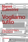 Vogliamo Tutto by Nanni Balestrini