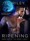 THE RIPENING (Dark Side of the Moon, #1)