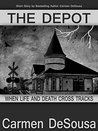 The Depot: When Life and Death Cross Tracks