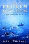 The Broken Kingdom (Mixed, #2)