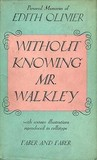 Without Knowing Mr Walkley