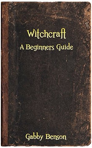 Witchcraft: Beginners guide to witchcraft